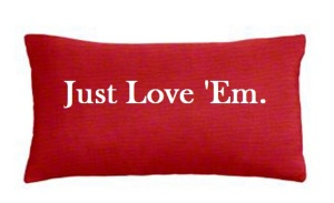Just Love 'Em Pillow